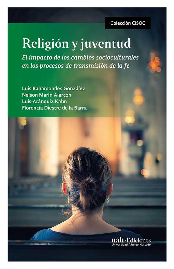 Religión y juventud. El impacto de los cambios socioculturales en los procesos de transmisión de la fe
