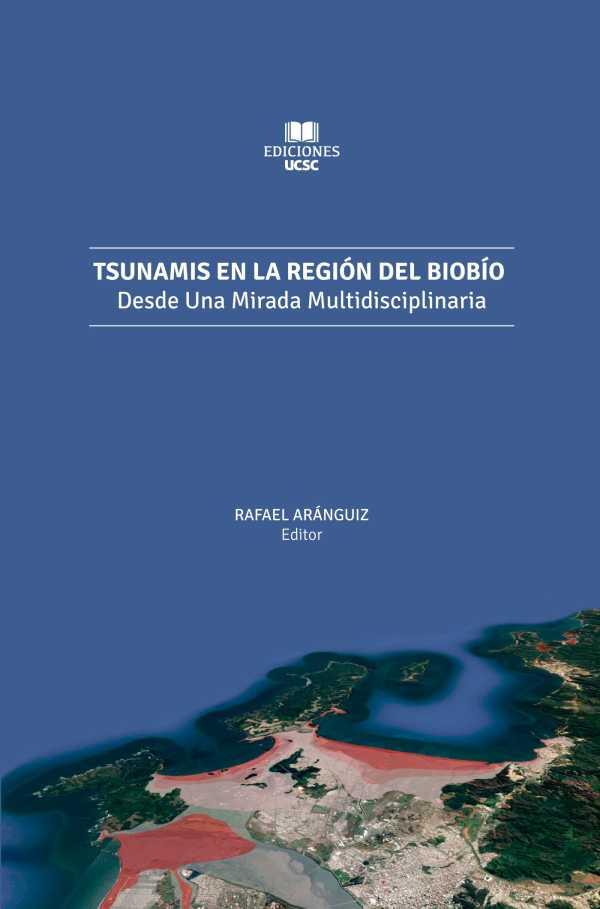 Tsunamis en la Región del Biobío. Desde una mirada multidisciplinaria