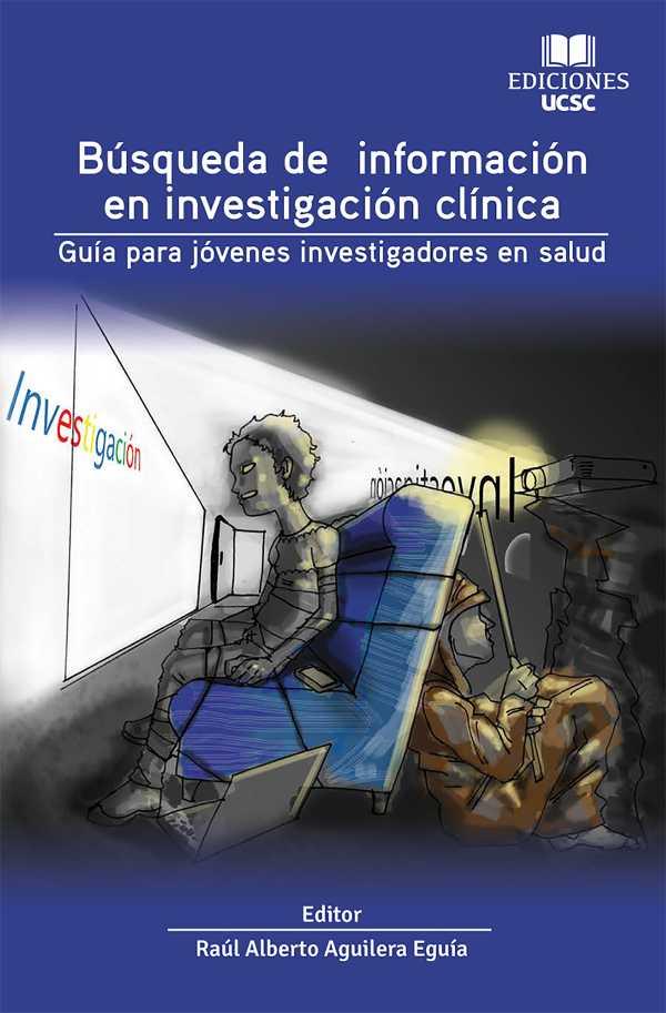 Búsqueda de información en investigación clínica. Guía para jóvenes investigadores en salud