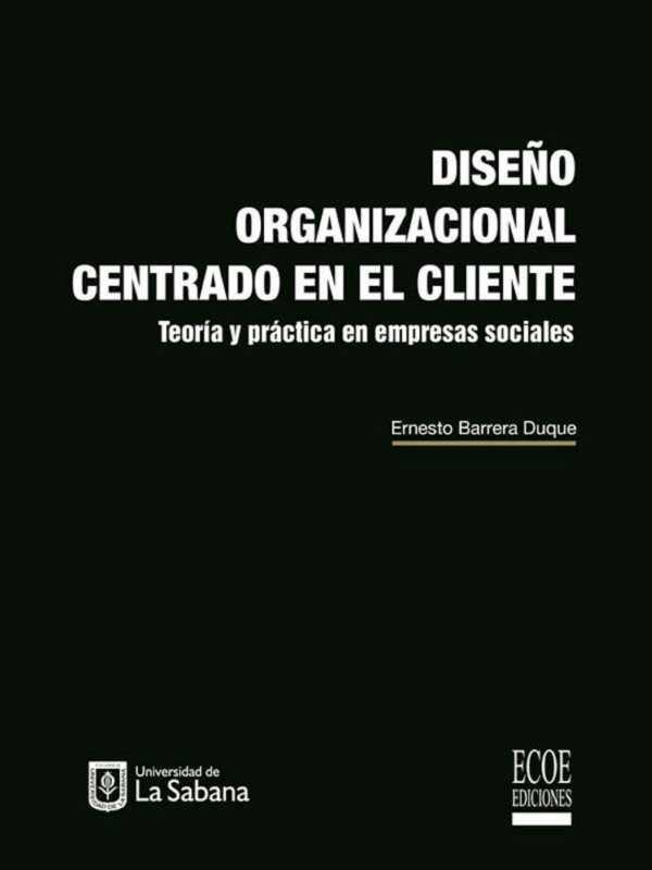 Diseño organizacional centrado en el cliente. Teoría y práctica en empresas sociales