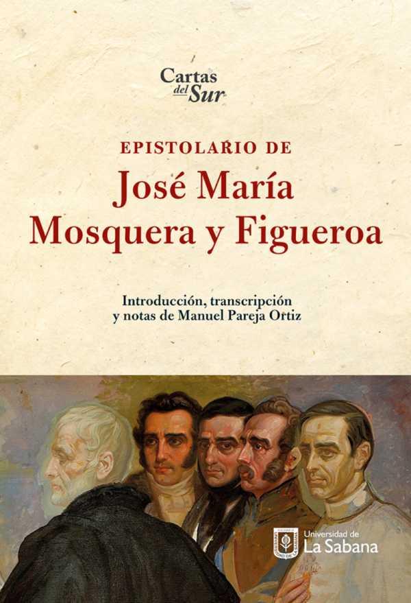 Epistolario de José María Mosquera y Figueroa