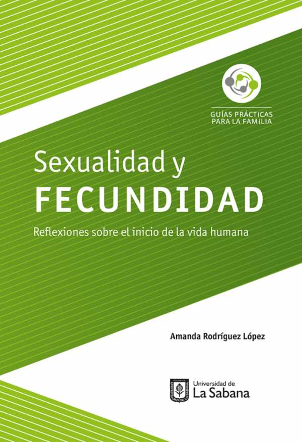 Sexualidad y fecundidad. Reflexiones sobre el inicio de la vida humana