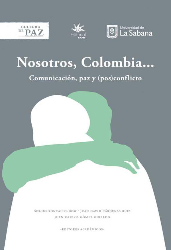 Nosotros, Colombia.... Comunicación, paz y (pos)conflicto
