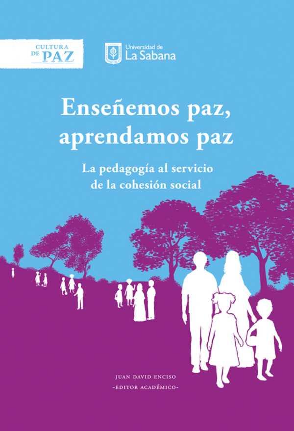 Enseñemos paz, aprendamos paz. La pedagogía al servicio de la cohesión social
