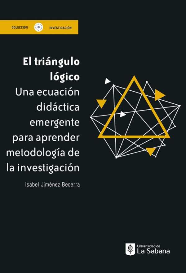 El triángulo lógico. Una ecuación didáctica emergente para aprender metodología de la investigación