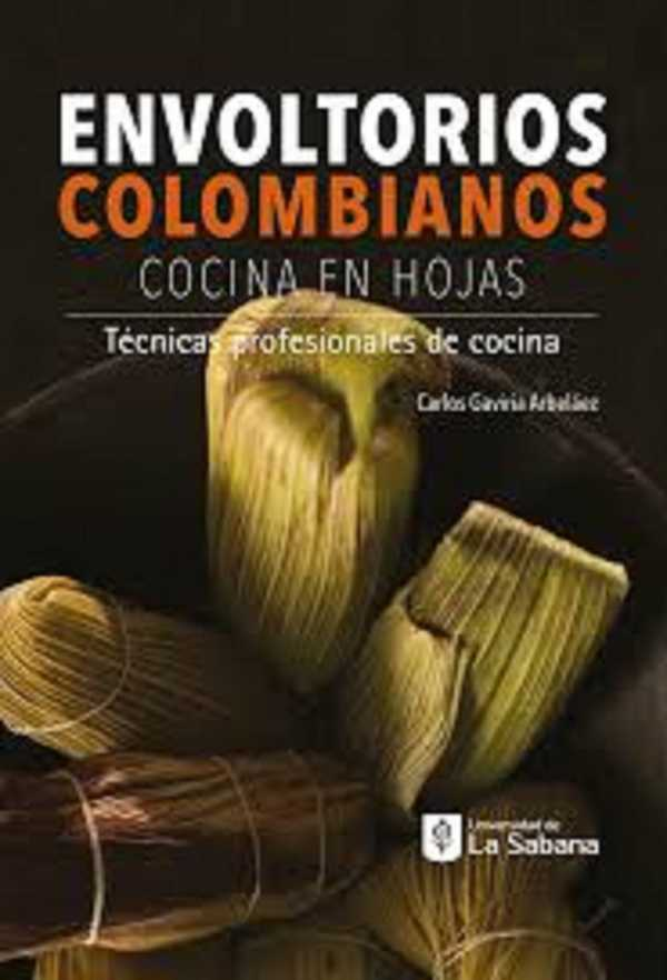 Envoltorios colombianos (cocina en hojas). Técnicas profesionales de cocina