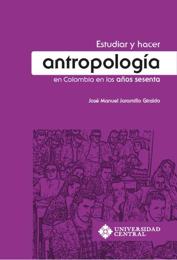 Estudiar y hacer antropología en Colombia en los años sesenta