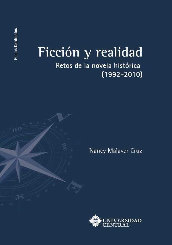 Ficción y realidad. Retos de la novela histórica (1992-2010)