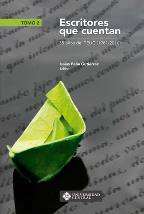 Escritores que cuentan. 35 años del TEUC (1981-2016) - Tomo 2