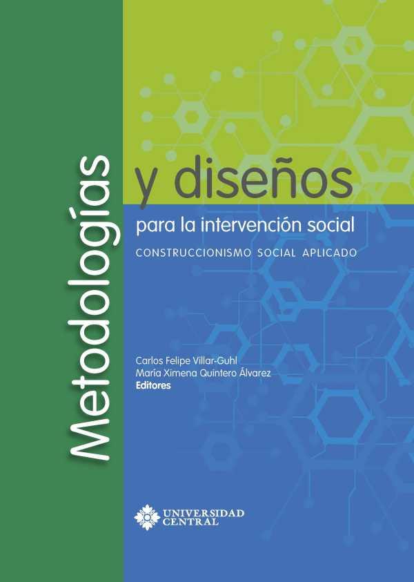 Metodologías y diseños para la intervención social: Construccionismo Social Aplicado