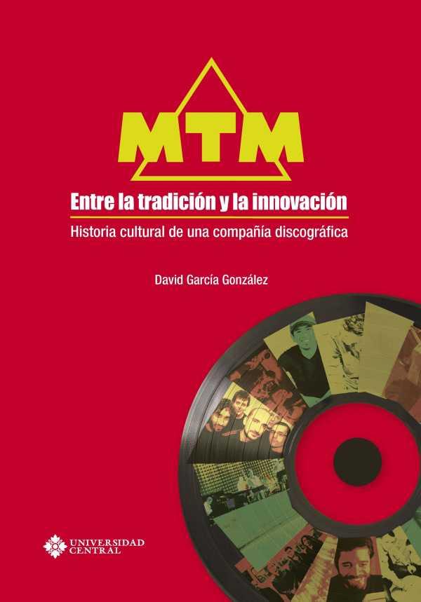 MTM, entre la tradición y la innovación: Historia cultural de una compañía discográfica