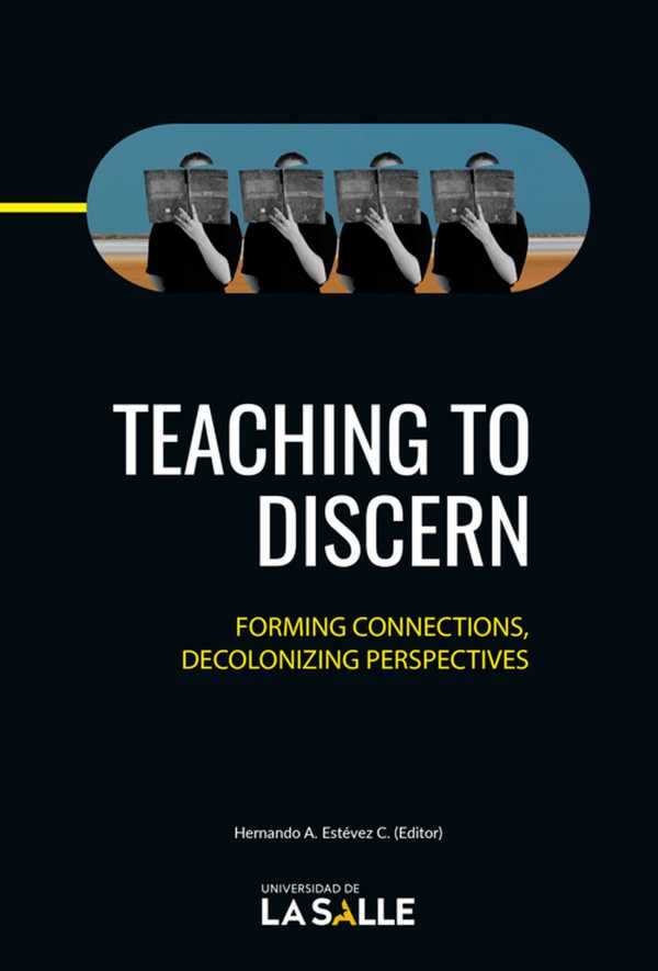 Teaching to discern. Forming connections, decolonizing perspectives