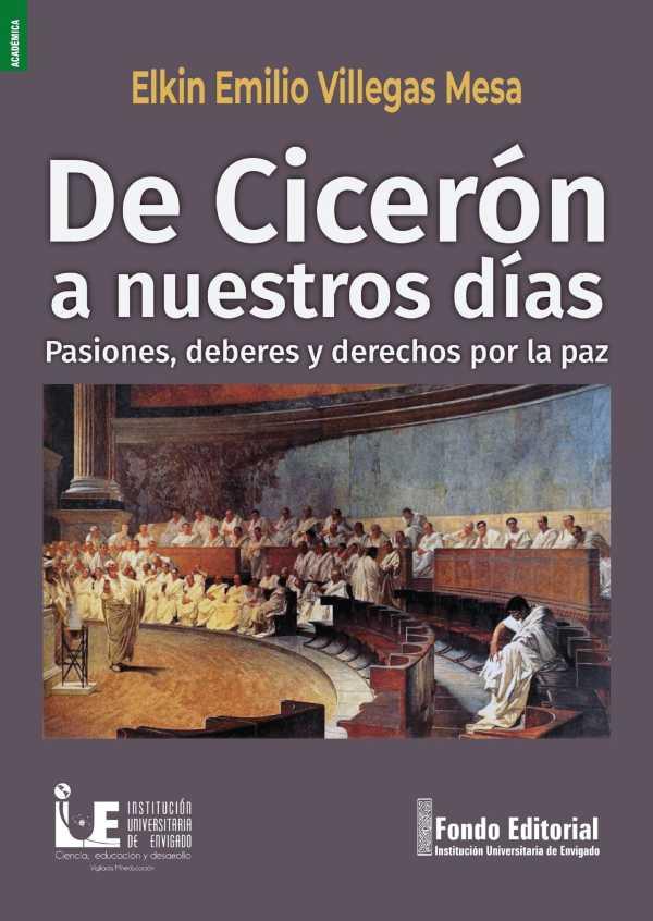 De Cicerón a nuestros días. Pasiones, deberes y derechos por la paz