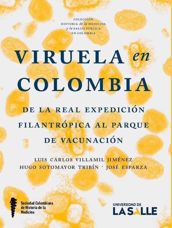 Viruela en Colombia. De la Real Expedición Filantrópica al Parque de Vacunación