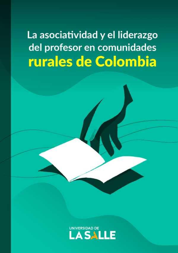 La asociatividad y el liderazgo del profesor en comunidades rurales de Colombia