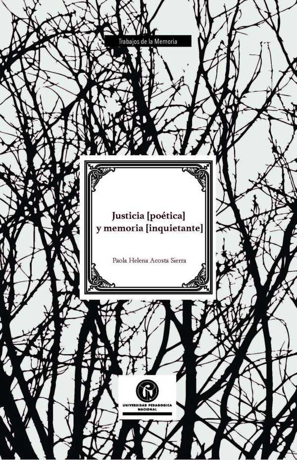 Justicia [poética] y memoria [inquietante]