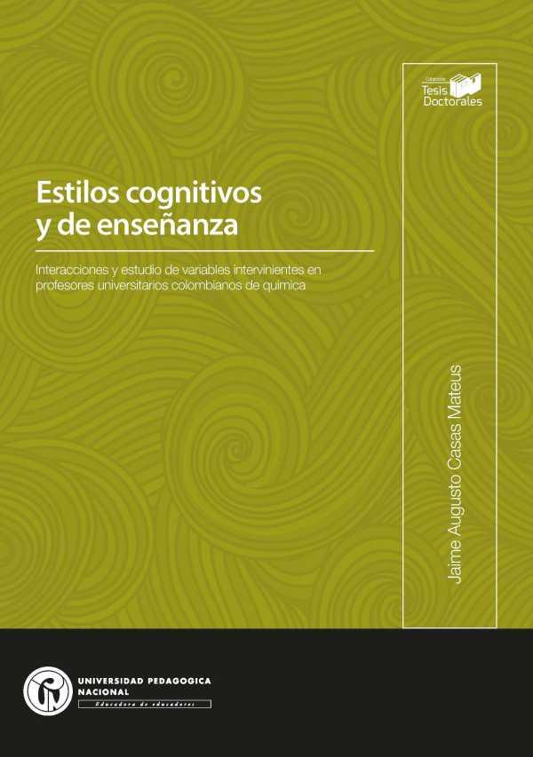 Estilos cognitivos y de enseñanza. Interacciones y estudio de variables intervinientes en profesores universitarios colombianos de química