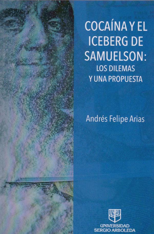 Cocaína y El Iceberg de Samuelson: Los Dilemas y Una Propuesta