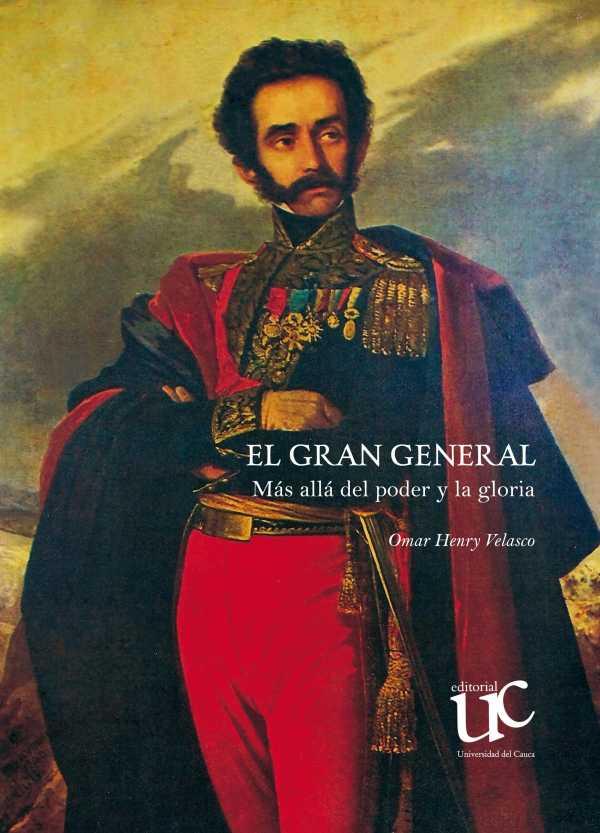 El gran general. Más allá del poder y la gloria