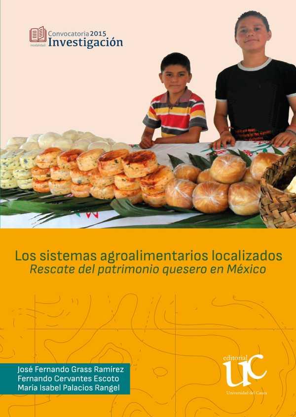 Los sistemas agroalimentarios. Rescate del patrimonio quesero en México