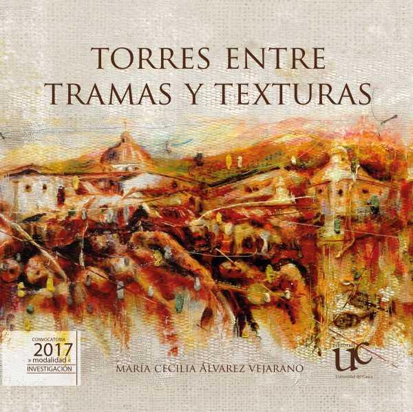 Torres entre tramas y texturas. Cuerpo y ciudad en la obra artística del maestro Adolfo León Torres Rodríguez
