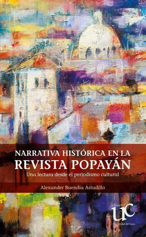 Narrativa histórica en la revista Popayán