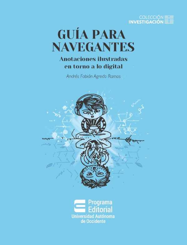 Guía para navegantes: anotaciones ilustradas en torno a lo digital