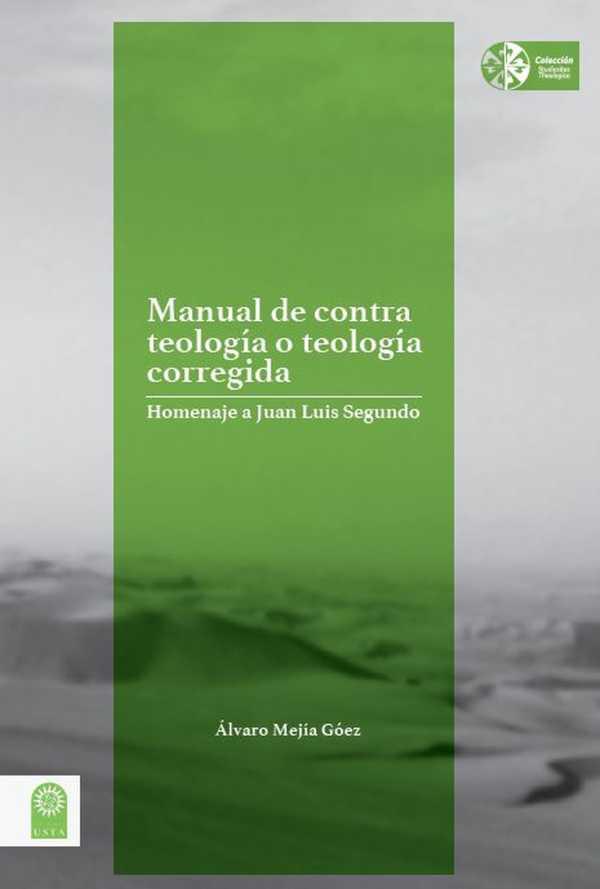 Manual de contra teología o teología corregida. Homenaje a Juan Luis Segundo