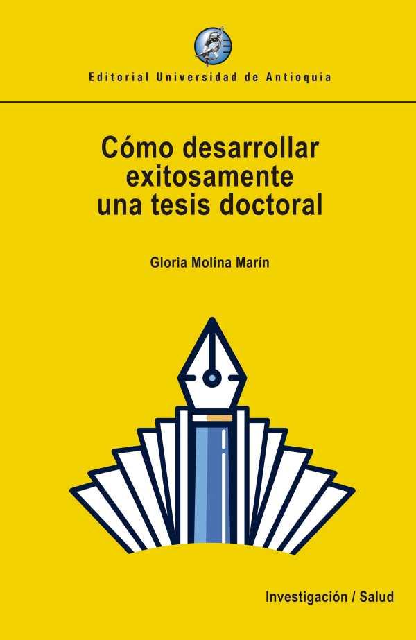 Cómo desarrollar exitosamente una tesis doctoral
