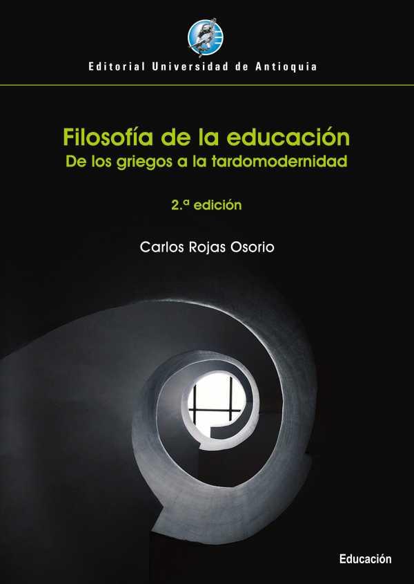 Filosofía de la educación. De los griegos a la tardomodernidad