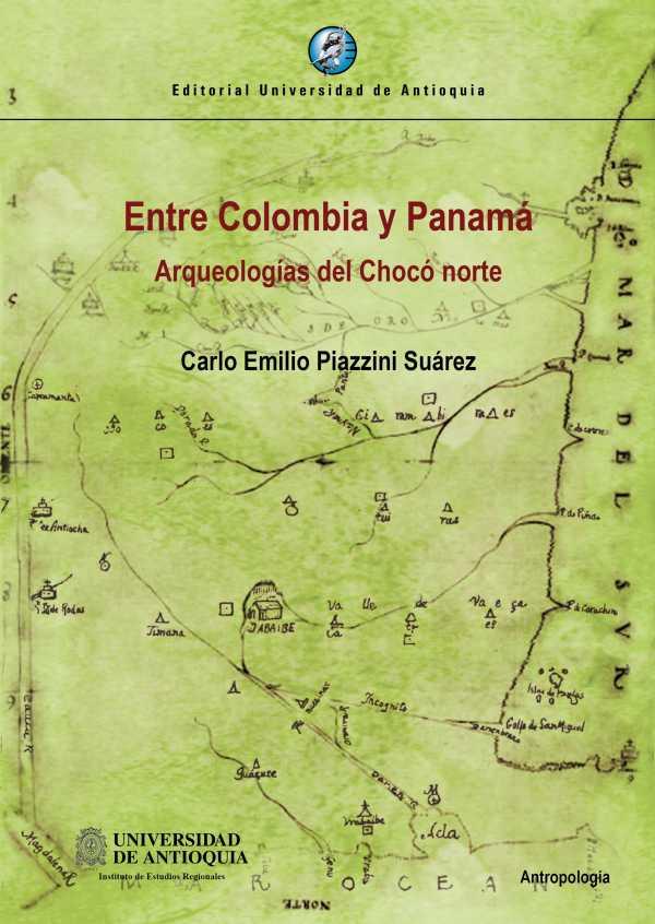 Entre Colombia y Panamá. Arqueologías del Chocó norte
