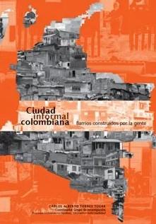 Ciudad informal colombiana: barrios construidos por la gente