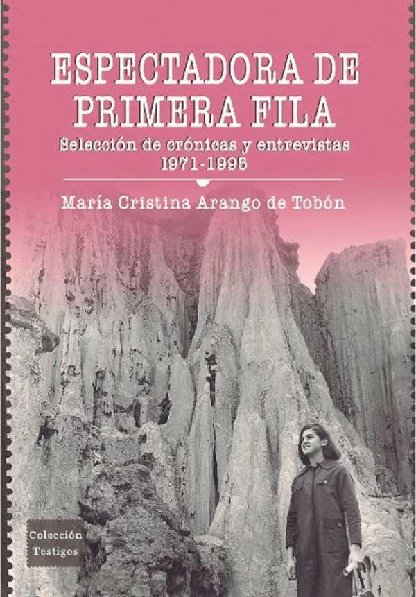 Espectadora de primera fila: selección de crónicas y entrevistas 1971-1995