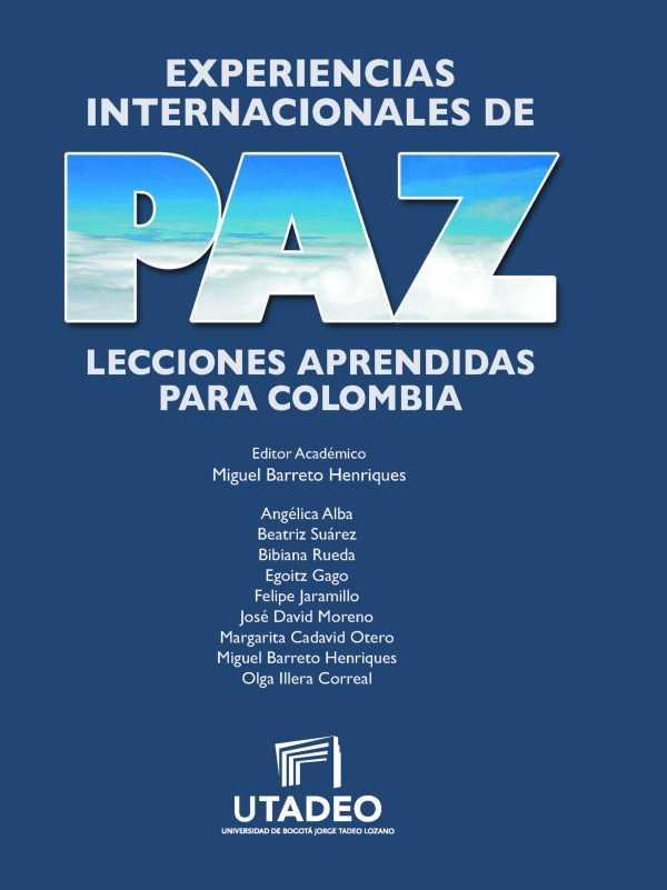 Experiencias internacionales de paz . Lecciones aprendidas para Colombia
