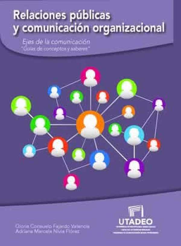 """Relaciones públicas y comunicación organizacional . Ejes de la comunicación """"Guía de conceptos y saberes"""""""