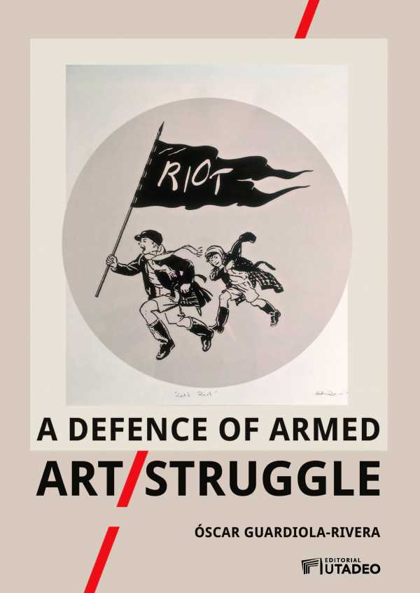 A defence of armed Art/Struggle