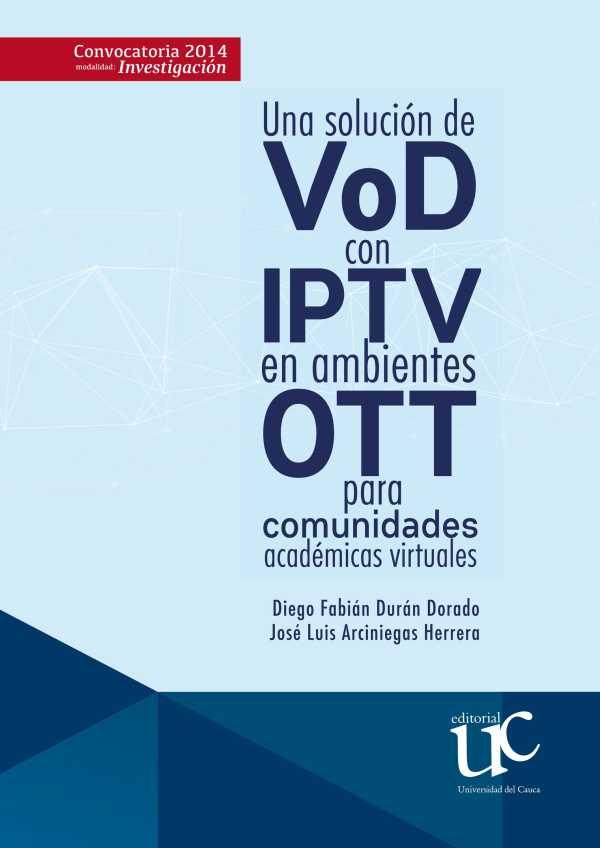 Una solución de VoD con IPTV en ambientes OTT para comunidades académicas virtuales