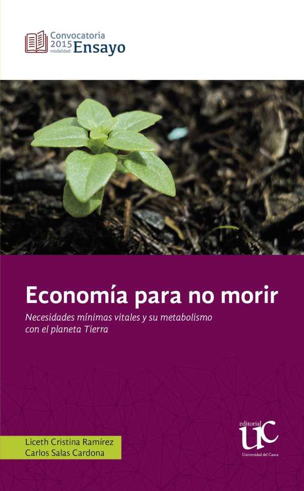 Economía para no morir. Necesidades mínimas vitales y su metabolismo con el planeta Tierra