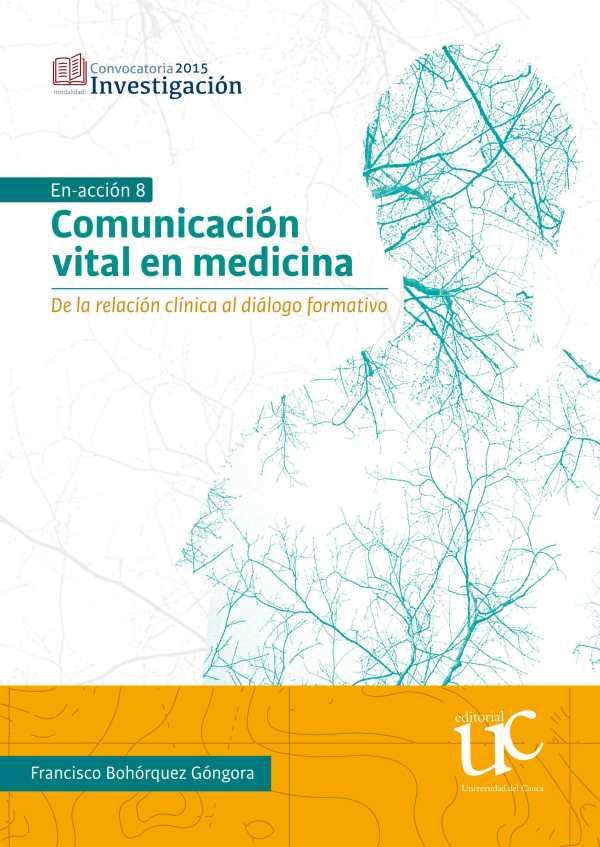 Comunicación vital en medicina. De la relación clínica al diálogo formativo