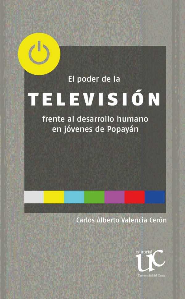 El poder de la televisión frente al desarrollo humano en jóvenes de Popayán