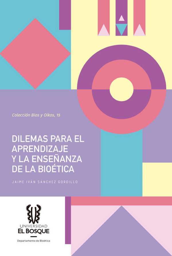 Dilemas para el aprendizaje y la enseñanza de la bioética