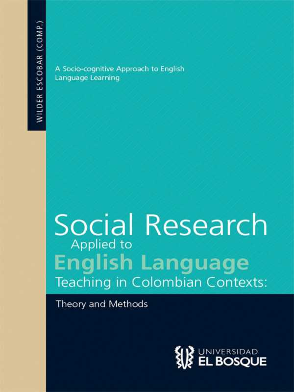 Social Research Applied to English Language Teaching in Colombian Contexts. Theory and Methods