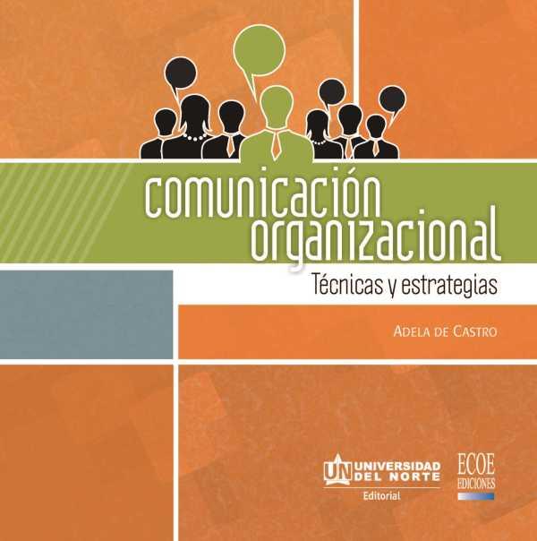Comunicación organizacional.Técnicas y estrategias