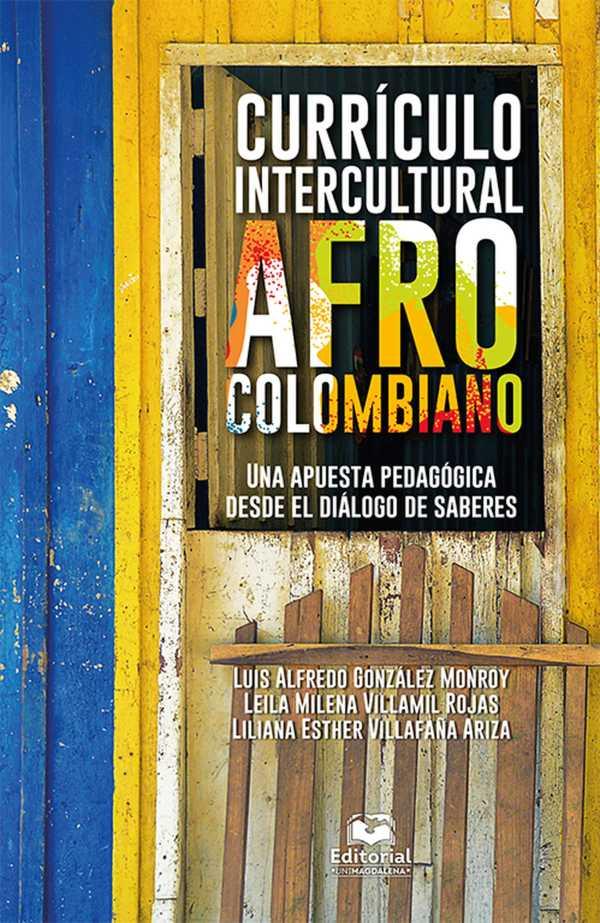Currículo intercultural afrocolombiano. Una apuesta pedagógica desde el diálogo de saberes