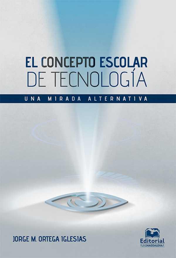 El concepto escolar de tecnología. Una mirada alternativa