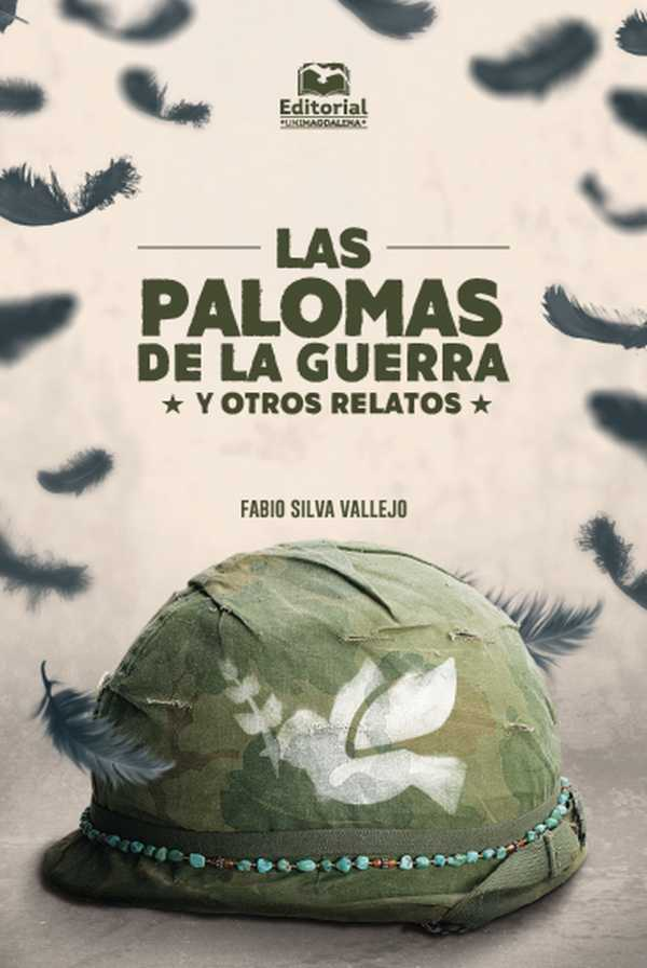 Las palomas de la guerra . y otros relatos