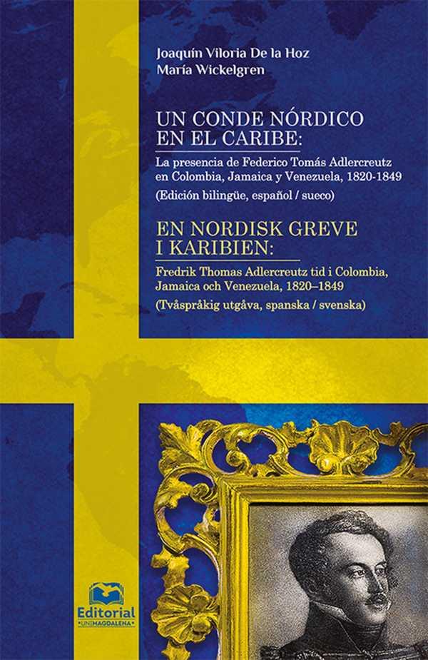 Un conde nórdico en el Caribe:. La presencia de Federico Tomás Adlercreutz en Colombia, Jamaica y Venezuela, 1820-1849
