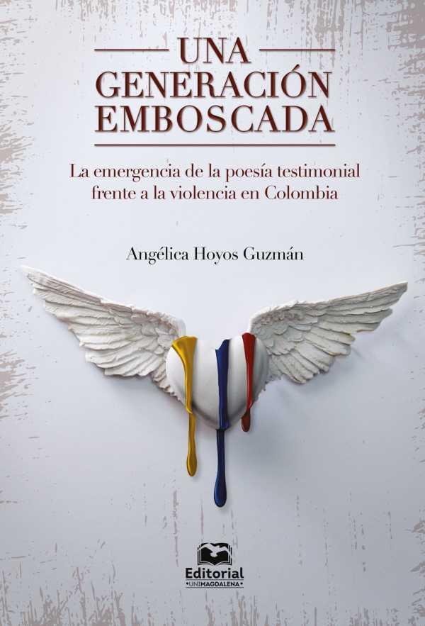 Una generación emboscada: la emergencia de la poesía testimonial frente a la violencia en Colombia