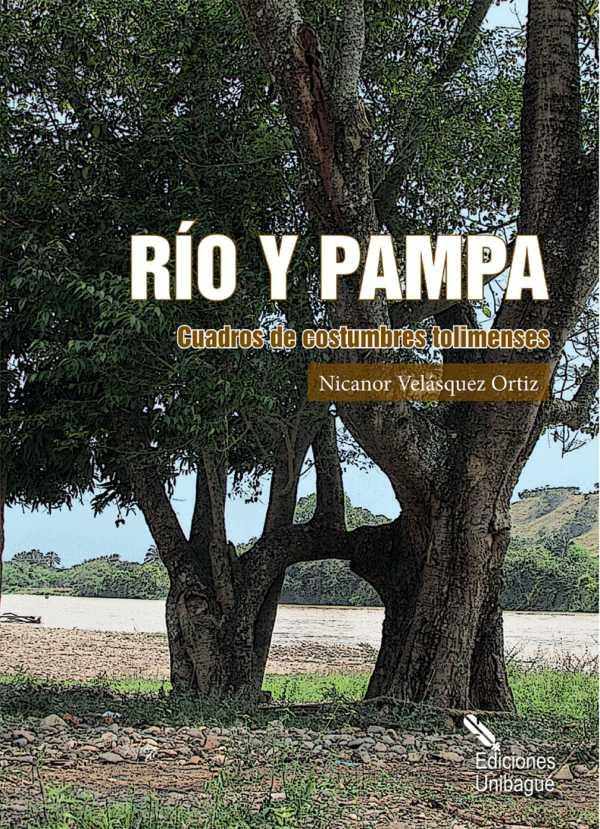 Río y pampa. Cuadro de costumbres tolimenses