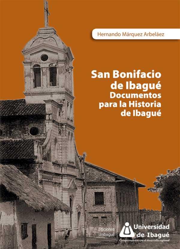 San Bonifacio de Ibagué. Documentos para la historia de Ibagué